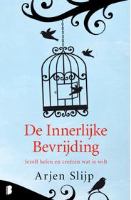 Het boek De Innerlijke Bevrijding van Arjen Slijp (uitgeverij Boekerij)